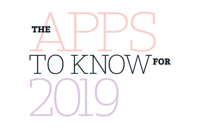 The apps to know for 2019